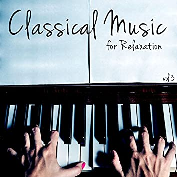 Classical Music for Relaxation, Vol. 3