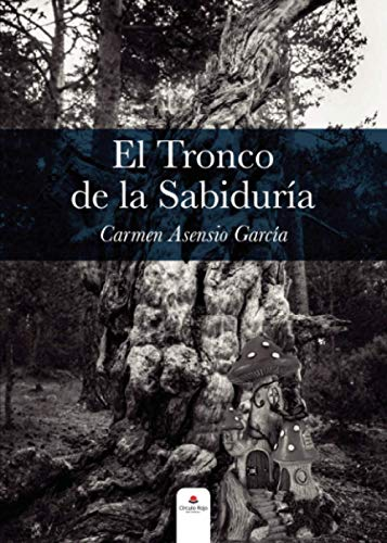 El tronco de la sabiduría (Spanish Edition)