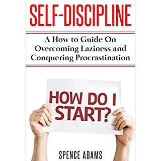 Self-Discipline: A How-To Guide on Overcoming Laziness and Conquering Procrastination audiobook cover art