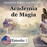 Aprender Inglés Con Historias: Academia de Magia: Outro, Episodio 1 (feat. Mr Earbooker, Herr Deutschmann & Monsieur Français)