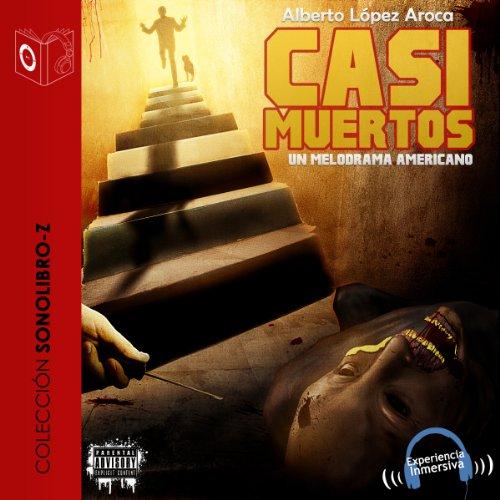 Casi muertos [Almost Dead] audiobook cover art