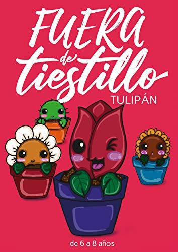 Fuera de tiestillo: Tulipán: Relatos para niños de 6 a 8 años. eBook: Autores, Varios: Amazon.es: Tienda Kindle