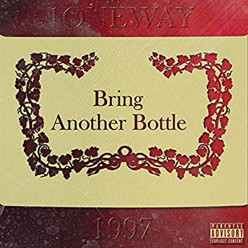 Bring Another Bottle