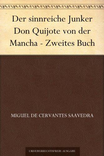 Der sinnreiche Junker Don Quijote von der Mancha - Zweites Buch