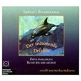 Anzeige: Der träumende Delphin: Eine magische Reise zu dir selbst