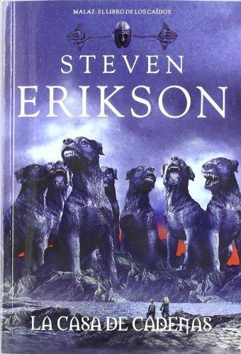 La casa de cadenas / House of Chains (Malaz: El libro de los caidos / Malazan: Book of the Fallen) by Steven Erikson(2011-10-10)