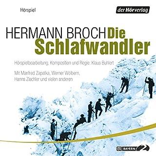 Die Schlafwandler                   Autor:                                                                                                                                 Hermann Broch                               Sprecher:                                                                                                                                 Hanns Zischler,                                                                                        Werner Wölbern,                                                                                        Jürgen Hentsch                      Spieldauer: 11 Std. und 3 Min.     32 Bewertungen     Gesamt 3,8