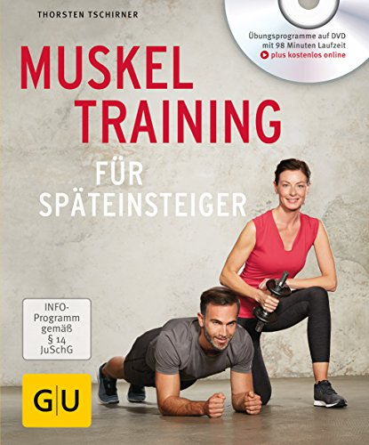 Muskeltraining für Späteinsteiger (GU Multimedia Körper, Geist & Seele)