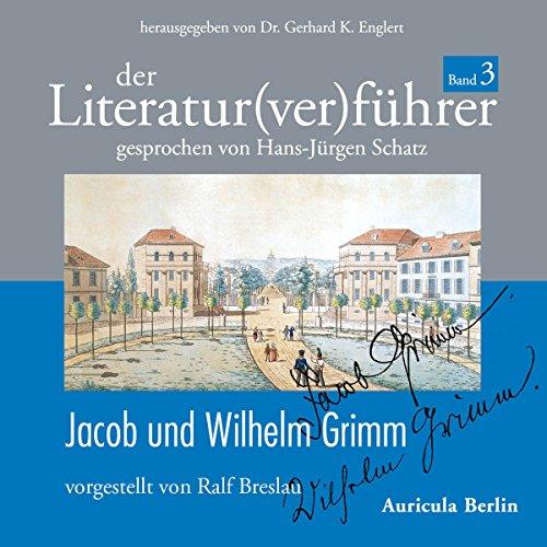 Page de couverture de Der Literatur(ver)führer 3: Jacob und Wilhelm Grimm