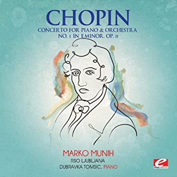 Chopin: Concerto for Piano and Orchestra No. 1 in E Minor, Op. 11 (Digitally Remastered)
