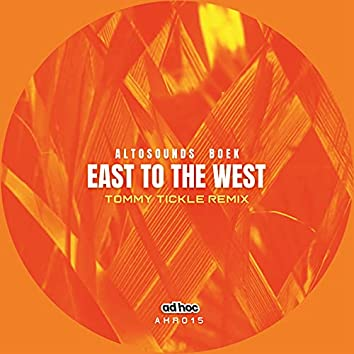 East to the West (Tommy Tickle Remix)