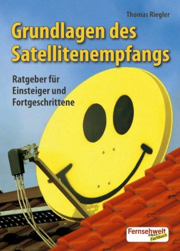 Grundlagen des Satellitenempfangs: Ratgeber für Einsteiger und Fortgeschrittene