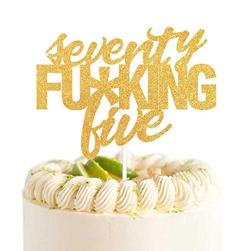 Seventy Fu*king Five Cake Topper