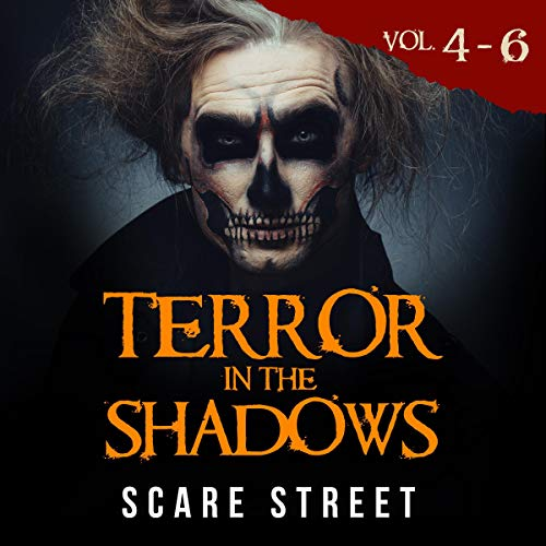 Terror in the Shadows Volumes 4-6: Scary Ghosts, Paranormal & Supernatural Horror Short Stories Anthology