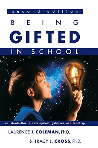 Being Gifted in School: An Introduction to Development, Guidance, And Teaching
