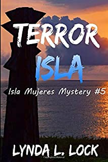 Terror Isla: A gripping whodunit full of twists from the author of Temptation Isla (Isla Mujeres Mystery)