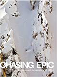 Chasing Epic: The Snowboard Photographs of Jeff Curtes - Jeff Curtes