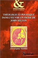 Theologie et politique dans l'oeuvre en prose de john milton