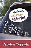 Meltdowns, Minivans & Merlot