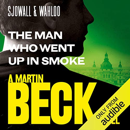The Man Who Went Up in Smoke     Martin Beck Series, Book 2              By:                                                                                                                                 Maj Sjöwall,                                                                                        Per Wahlöö                               Narrated by:                                                                                                                                 Tom Weiner                      Length: 5 hrs and 34 mins     7 ratings     Overall 4.1