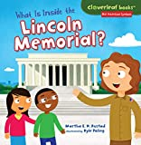 What Is Inside the Lincoln Memorial? (Cloverleaf Books (TM) -- Our American Symbols)