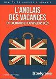 L'anglais des vacances en 1 000 mots et expressions clés (Mini guide langues)
