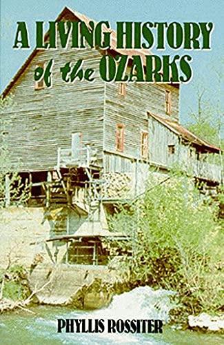Living History of the Ozarks, A (English Edition)