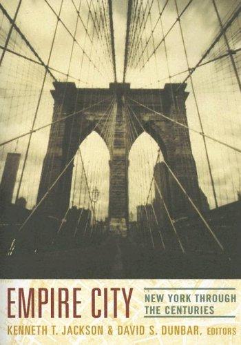 Empire City: New York Through the Centuries