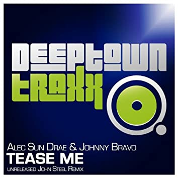 Tease Me (Unreleased John Steel Remix)