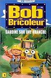 Bob le bricoleur - Vol.1 : Sardine sur une branche