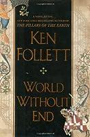 World Without End (Kingsbridge) by Ken Follett(2007-10-09)