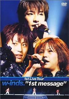 """w-inds.1st Live Tour""""1st message"""" [DVD]"""