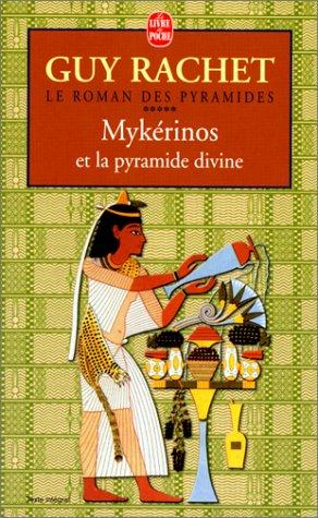 Le Roman des pyramides, tome 5 : Mykérinos et la pyramide divine