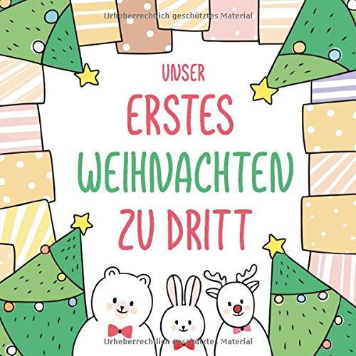 Unser erstes Weihnachten zu dritt: Die erste Weihnacht mit Baby, als Familie, Buch und Album zu Erinnerung, Geschenke für Paare