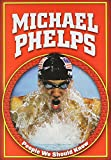 Michael Phelps (People We Should Know) - Mike Kennedy