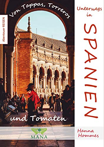 Unterwegs in Spanien: Von Tappas, Torreros und Tomaten (Abenteuer REISEN)