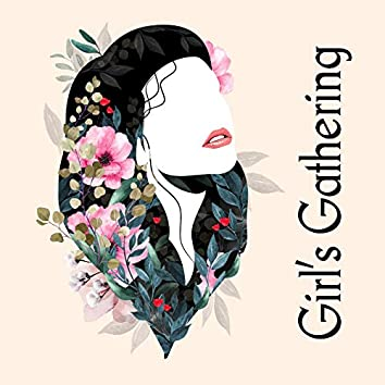 Girl's Gathering – Music Background for Meeting Friends, Light Melodies for Conversations, Having a Good Time in Good Company