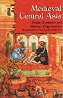 Medieval Central India: Polity, Economy and Military Organization (14th to 16th Centuries)
