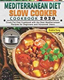 Mediterranean Diet Slow Cooker Cookbook 2020: Crock Pot Diet Cookbook with the Best Mediterranean Recipes for Beginners and Advanced Users. (Samizdat/Freeb92)