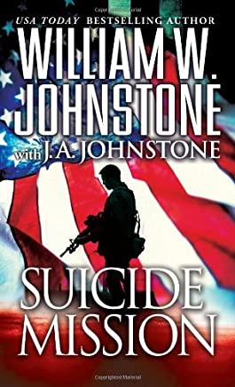 Suicide Mission by William W.Johnstone (20-Mar-2014) Mass Market Paperback