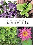 Guía Práctica de la Jardinería (Manuales de jardinería)