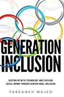 Generation Inclusion: Keeping Up With And Evolving Social Norms Through Generational Inclusion