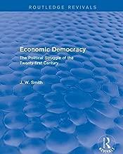 Economic Democracy: The Political Struggle of the 21st Century (Routledge Revivals)