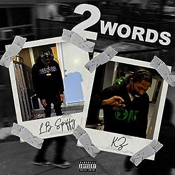 2 Words (feat. Kz Flexy)
