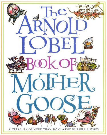 The Arnold Lobel Book of Mother Goose: A Treasury of More Than 300 Classic Nursery Rhymesの詳細を見る