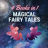 Magical Fairy Tales: 4 Books in 1