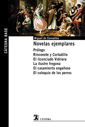 Novelas ejemplares: Prólogo. Rinconete y Cortadillo. El lic