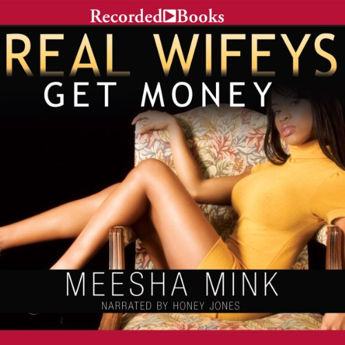 Real Wifeys: Get Money, An Urban Tale audiobook cover art