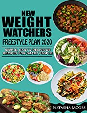 New Weight Watchers Freestyle Plan 2020: Simple, Easy & Delicious Recipes For Smart People