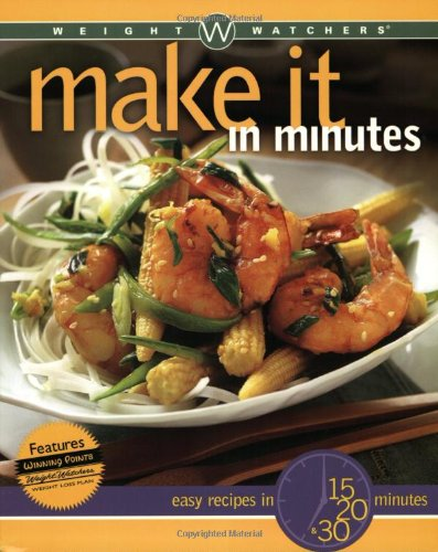 Compare Textbook Prices for Weight Watchers Make It in Minutes: Easy Recipes in 15, 20, and 30 Minutes 1 Edition ISBN 0785555086715 by Weight Watchers